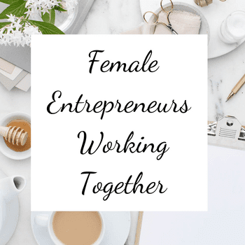 Female Entrepreneurs Who Want to Start or Grow Their Business