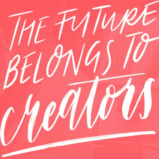 The Future Belongs to Creators