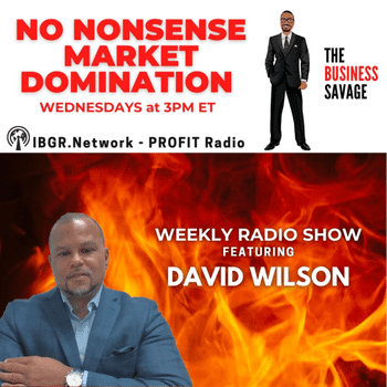 No Nonsense Market Domination with David Wilson