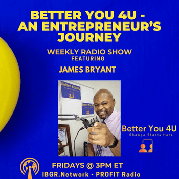 Better You 4U with James Bryant